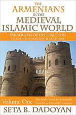 The Armenians in the Medieval Islamic World:  Volume One, the Arab Period in Arminyah Seventh