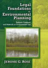 Legal Foundations of Environmental Planning:  Textbook-Casebook and Materials on Environmental Law