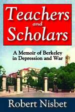 Teachers and Scholars:  A Memoir of Berkeley in Depression and War