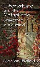 Literature and the Metaphoric Universe in the Mind