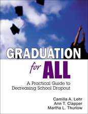 Graduation for All: A Practical Guide to Decreasing School Dropout
