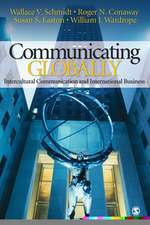 Communicating Globally: Intercultural Communication and International Business