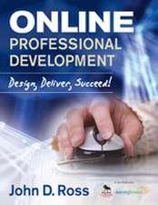 Online Professional Development: Design, Deliver, Succeed!