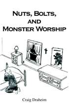 Nuts, Bolts, and Monster Worship