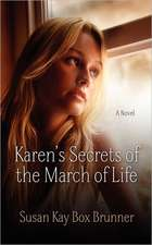 Karen's Secrets of the March of Life
