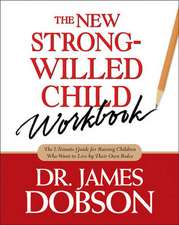 The New Strong-Willed Child Workbook