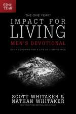The One Year Impact for Living Men's Devotional:  A Daily Guide to Living a Life of Significance