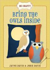 Bring the Owls Inside