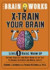 The Brain Works X-Train Your Brain Level 1:  Putting Your Left and Right Brain to the Test to Enhance Alertness and Mental Agility