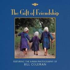 The Gift of Friendship:  The Amish Photography of Bill Coleman