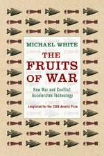 The Fruits Of War: How Military Conflict Accelerates Technology