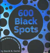 600 Black Spots: A Pop-Up Book for Children of All Ages
