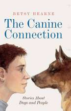 The Canine Connection: Stories about Dogs and People