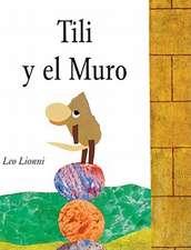 Tili y el Muro = Tillie and the Wall