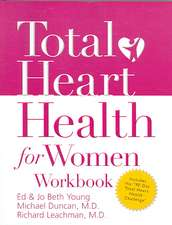 Total Heart Health for Women Workbook:  Achieving a Total Heart Health Lifestyle in 90 Days