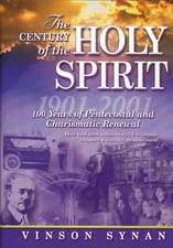 The Century of Holy Spirit: 100 Years of Pentecostal and Charismatic Renewal, 1901-2001