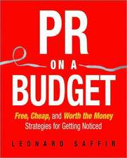 PR on a Budget: Free, Cheap, and Worth the Money Strategies for Getting Noticed
