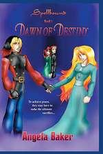 Spellbound:  Dawn of Destiny