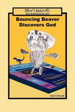 Bouncing Beaver Discovers God:  A Drew's Animals Book