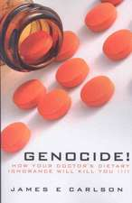 Genocide:  How Your Doctor's Dietary Ignorance Will Kill You!!!!