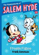 The Misadventures of Salem Hyde:  Frozen Fiasco