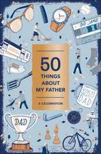 Abrams Noterie: 50 Things About My Father (Fill-in Gift Book