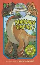 Dinosaur Empire! (Earth Before Us #1):Journey through the Mesozoi