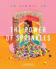 Power of Sprinkles, The:A Cake Book by the Founder of Flour Shop