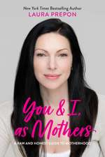 You and I, as Mothers: A Feel-Good, Live-Well, Stay-Connected Guide for Moms