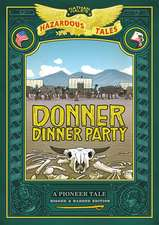 Donner Dinner Party: Bigger & Badder Edition