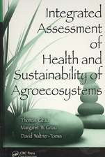 Integrated Assessment of Health and Sustainability of Agroecosystems [With CD]:  Diagnosis and Management