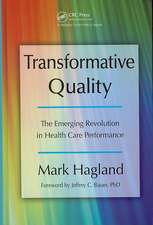 Transformative Quality:  The Emerging Revolution in Health Care Performance