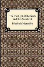 The Twilight of the Idols and the Antichrist:  Psychoanalysis for Beginners