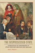 The Dispossessed State – Narratives of Ownership in Nineteenth–Century Britain and Ireland