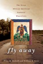 Fly Away – The Great African American Cultural Migrations