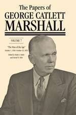 """The Papers of George Catlett Marshall – """"The Man of the Age,"""" October 1, 1949–October 16, 1959"""
