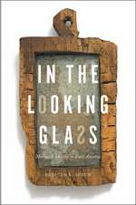 In the Looking Glass – Mirrors and Identity in Early America