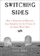 Switching Sides – How a Generation of Historians Lost Sympathy for the Victims of the Salem Witch Hunt