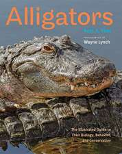 Alligators – The Illustrated Guide to Their Biology, Behavior, and Conservation