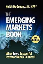 The Emerging Markets Book; What Every Successful Investor Needs to Know