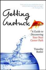 Getting Unstuck: A Guide to Discovering Your Next Career Path