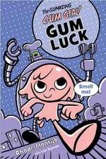 The Gumazing Gum Girl!, Book 2 Gum Luck