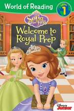 World of Reading: Sofia the First Welcome to Royal Prep: Level 1