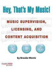 Hey, That's My Music!:  Music Supervision, Licensing, and Content Acquisition