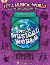 It's a Musical World: Multicultural Collection of Songs, Dances and Fun Facts [With CD (Audio)]