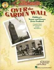 Over the Garden Wall: Children's Songs and Games from England [With CD (Audio)]