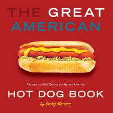 The Great American Hot Dog Book:  Recipes and Side Dishes Form Across America
