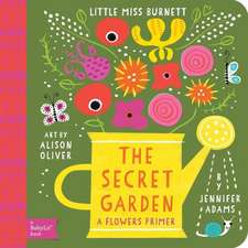The Secret Garden:  A Babylit(r) Flowers Primer