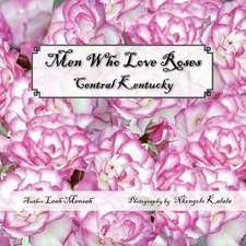 Men Who Love Roses