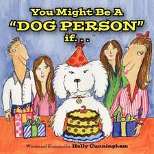 You Might Be a Dog Person If...